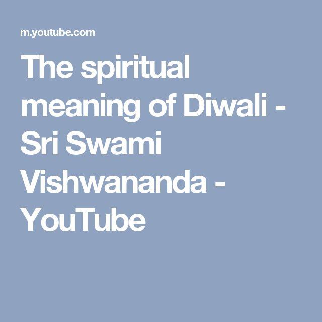 The spiritual meaning of Diwali - Sri Swami Vishwananda - YouTube
