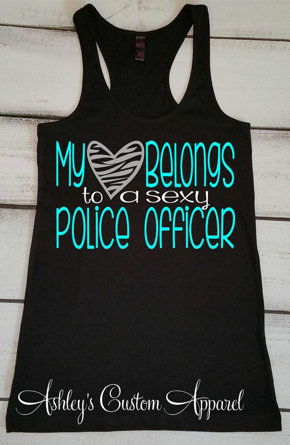 Police Officer's Wife - Police Officer's Girlfriend - My Heart Belongs to a Sexy Police Officer- Police Wifey, Love My Husband, Police Gift  by AshleysCustomApparel