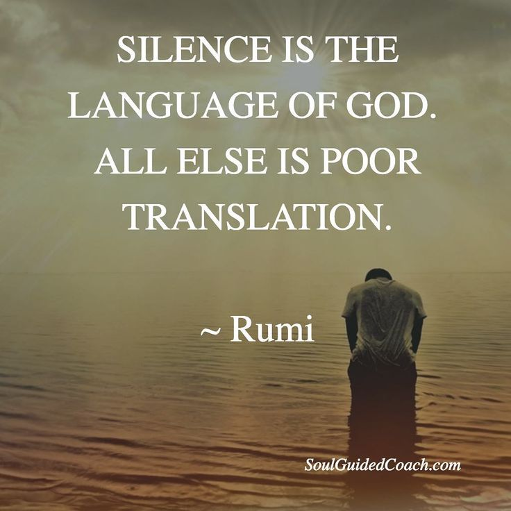 Silence is the language of God. Are you listening to your inner voice? #spiritual #healing #spiritualcoach #selflove #spirituality #Rumi #consciousness #spiritualfreedom