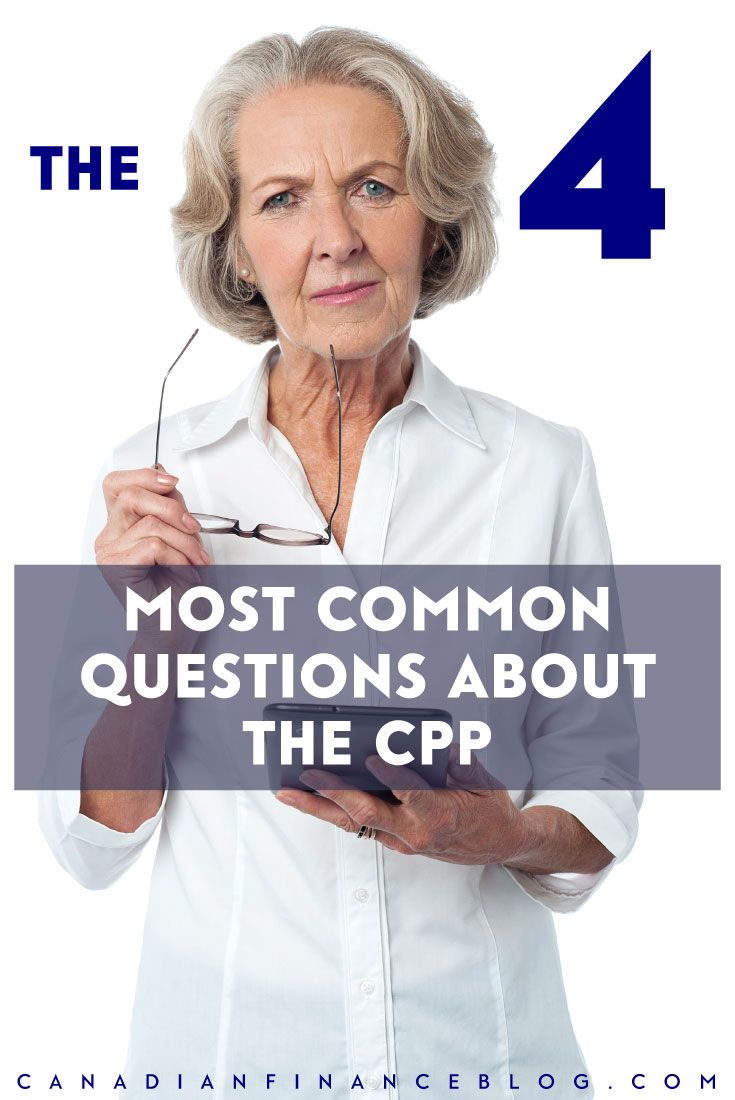 Want to know more about CPP? Let's look at the four most common questions about Canada Pension Plan.