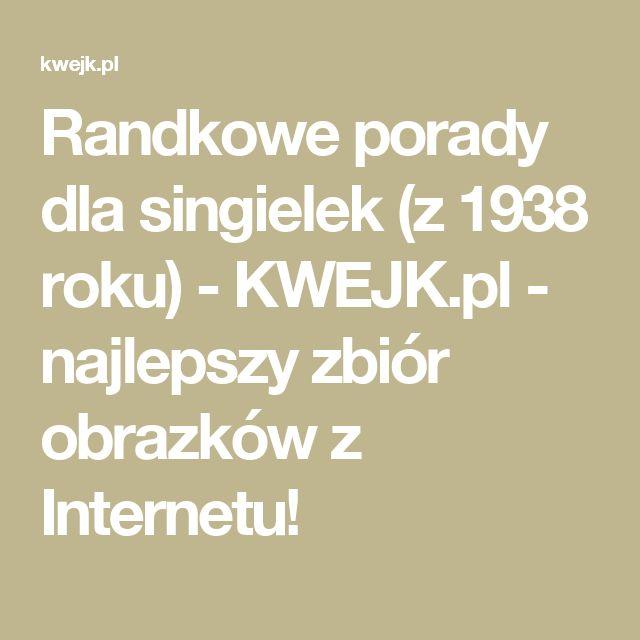 Randkowe porady dla singielek (z 1938 roku) - KWEJK.pl - najlepszy zbiór obrazków z Internetu!