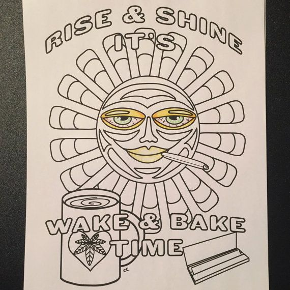 rise and shine its wake and bake time marijuana themed coloring page from color me cannabis by chronic crafter - Cannabis Coloring Book