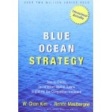 Blue Ocean Strategy: How to Create Uncontested Market Space and Make Competition Irrelevant (Hardcover)By Renée Mauborgne