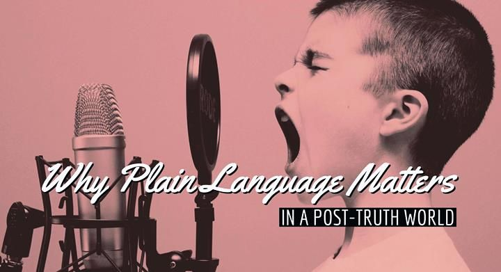 Why Plain Language Matters In A Post-Truth World – Writers Write