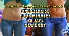 Are you try to do one exercise, four minutes, 28 days and new body??? Accept the challenge with thousands of people around the globe and get your body in great shape.