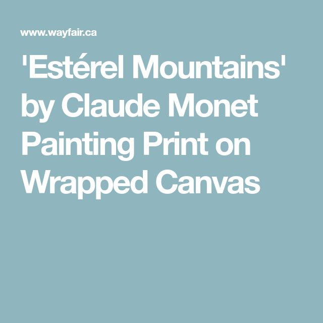 'Estérel Mountains' by Claude Monet Painting Print on Wrapped Canvas