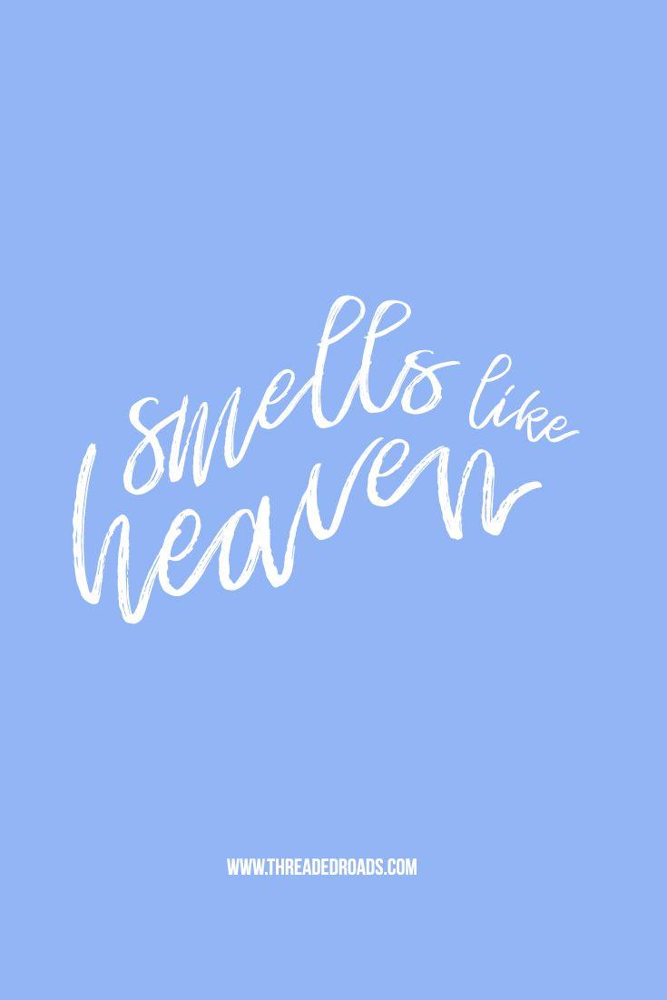 Smells like heaven