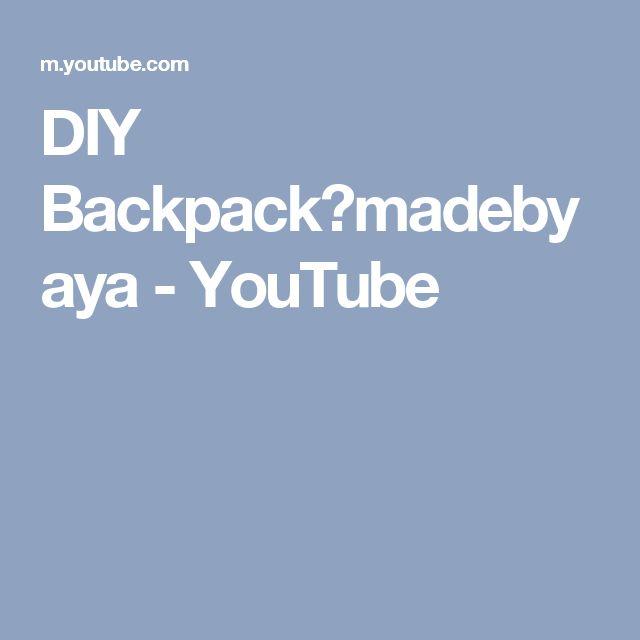 DIY Backpackㅣmadebyaya - YouTube