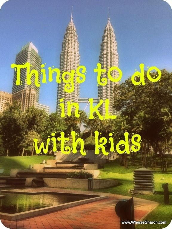 Things to do in Kuala Lumpur with kids!
