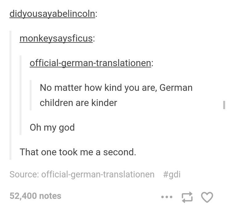 True fact<<<Mein gott, I'm crying<<Das ist total klasse, ich liebe Deutschland sehr