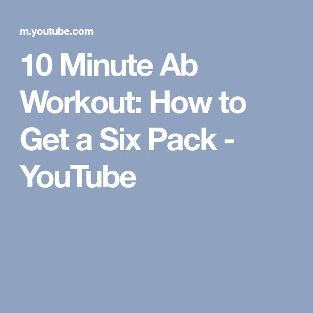 10 Minute Ab Workout: How to Get a Six Pack - YouTube