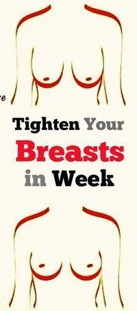 tighten your sagging breasts in week ..who knows if this actually works but it couldn't hurt to try.