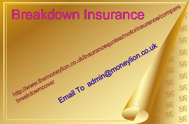 http://www.themoneylion.co.uk/insurancequotes/motorinsurance/comparegapinsurance Please send your email to admin@moneylion.co.uk Breakdown Insurance