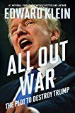 All Out War: The Plot to Destroy Trump by Edward Klein (Author) #Kindle US #NewRelease #Biographies #Memoirs #eBook #ad