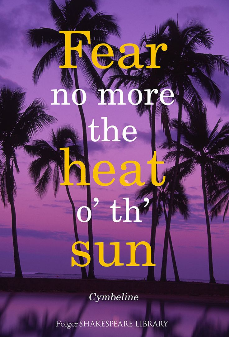 shakespeare poem analysis fear no more the heat o the sun An essay or paper on william shakespeare: fear no more  the author attempts to emphasize his belief that one should not fear fate the theme of the poem is.