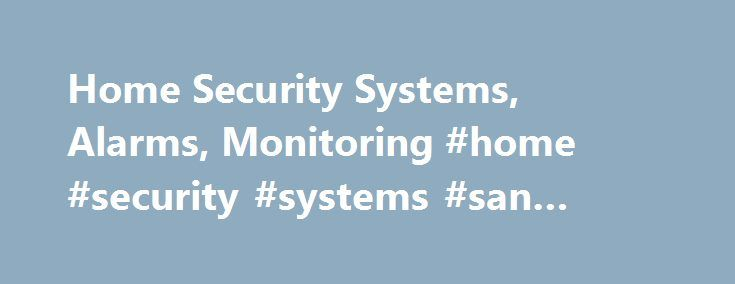 Home Security Systems, Alarms, Monitoring #home #security #systems #san #antonio http://denver.remmont.com/home-security-systems-alarms-monitoring-home-security-systems-san-antonio/  # Home Security Products Advanced Technology You Can Count on San Antonio Security uses the most advanced, tested technology to deliver protection you can trust. Burglar/Intrusion Protection Monitored Heat/Smoke Detection Interactive Systems Closed Circuit TV Cameras Simple wireless home security systems or…