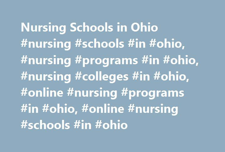 Nursing Schools in Ohio #nursing #schools #in #ohio, #nursing #programs #in #ohio, #nursing #colleges #in #ohio, #online #nursing #programs #in #ohio, #online #nursing #schools #in #ohio http://entertainment.nef2.com/nursing-schools-in-ohio-nursing-schools-in-ohio-nursing-programs-in-ohio-nursing-colleges-in-ohio-online-nursing-programs-in-ohio-online-nursing-schools-in-ohio/  # Nursing Schools in Ohio As of June 7th, 2017 we have programs across 43 nursing schools in Ohio. You'll be able to…