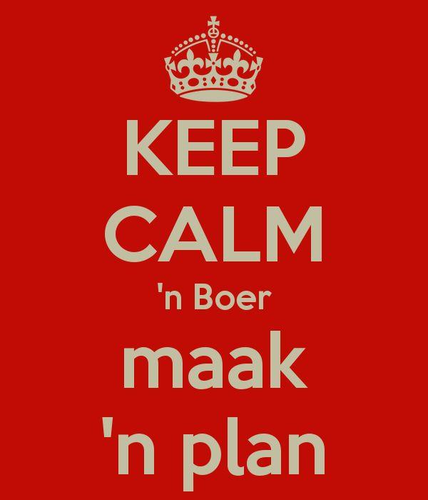 keep-calm-n-boer-maak-n-plan.png 600×700 pixels