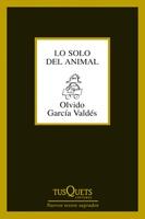 García Valdés, Olvdo. Lo solo del animal