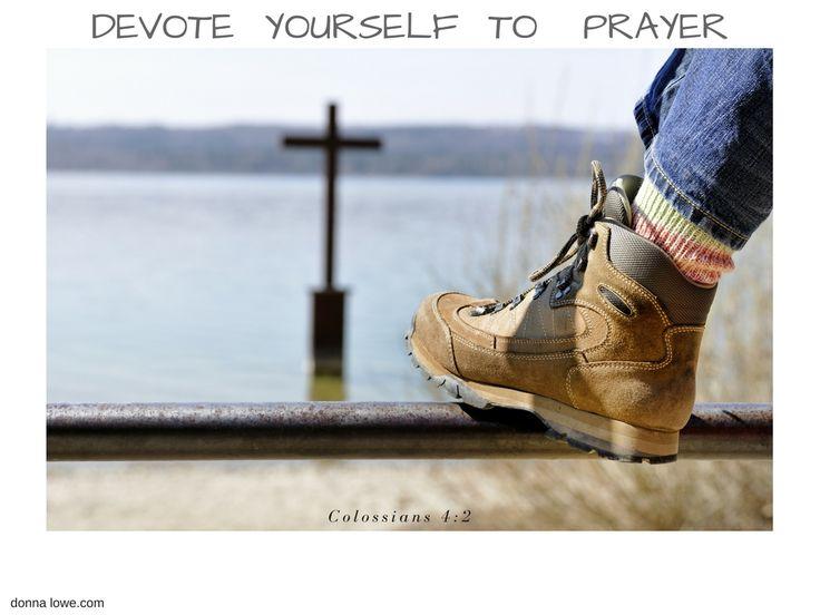 Devote Yourself To Prayer