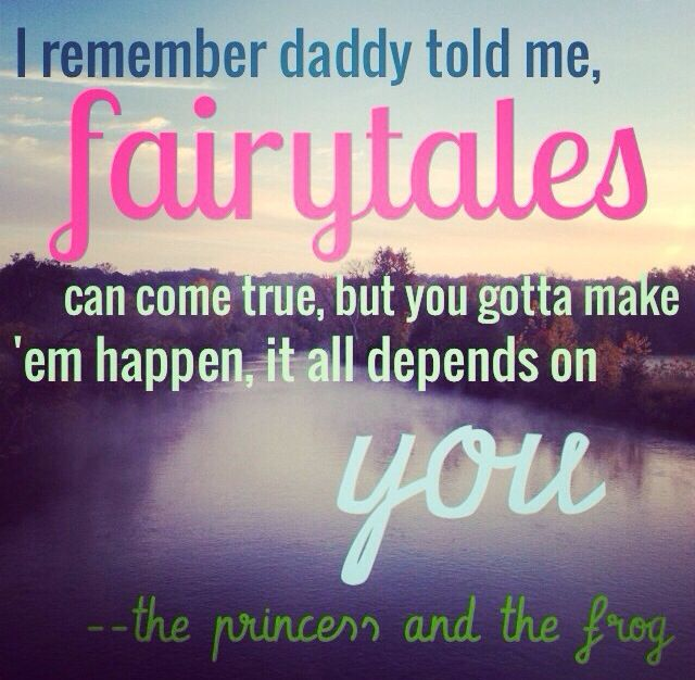 "Princess and the Frog quotes - ""Almost There"" : Disney quotes  Fairytales can come true."