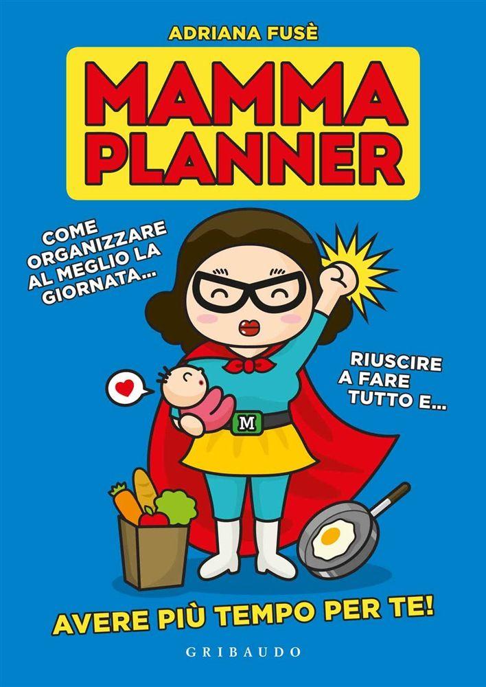 http://www.lafeltrinelli.it/libri/adriana-fuse/mamma-planner/9788858011515