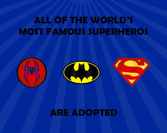 Superhero adoption Which is really kind of awesome when you think about it