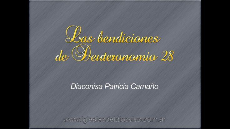 Las bendiciones de Deuteronomio 28- Diaconisa Patricia Camaño
