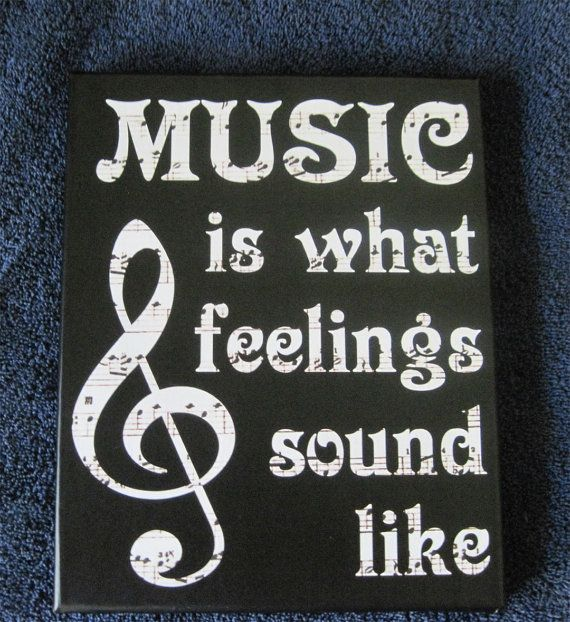 One of my ALL time favorites! Music is what Feelings Sound Like Wall Quote Art Print Stretched Canvas Vinyl Lettering