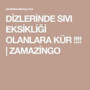 DİZLERİNDE SIVI EKSİKLİĞİ OLANLARA KÜR !!!!   ZAMAZİNGO