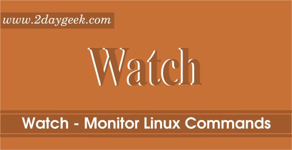 Watch is a very powerful command-line tool which execute a program or commands or script at a regular intervals and displays the results on standard output in full screen.