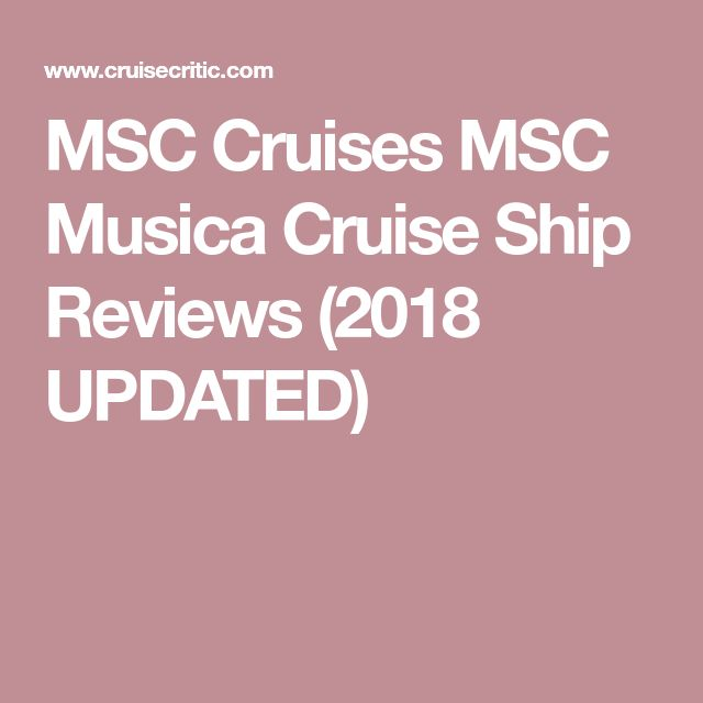 MSC Cruises MSC Musica Cruise Ship Reviews (2018 UPDATED)