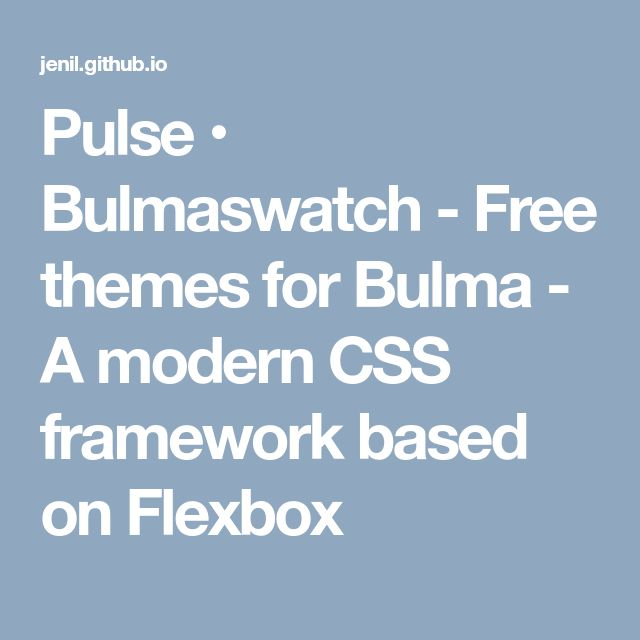 Pulse • Bulmaswatch - Free themes for Bulma - A modern CSS framework based on Flexbox