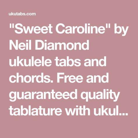 Sweet Caroline By Neil Diamond Ukulele Tabs And Chords Free And