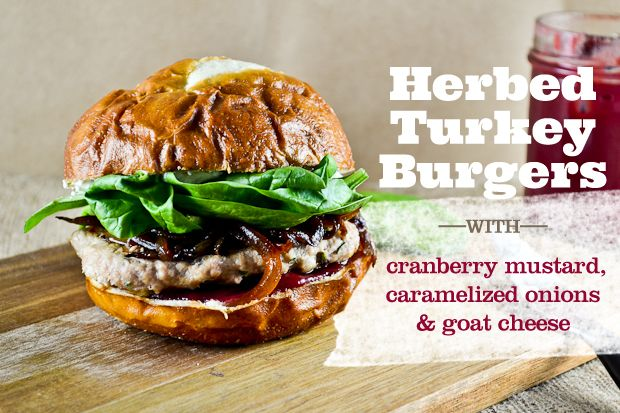 Herbed Turkey Burgers with Cranberry Mustard, Caramelized Onions, and ...