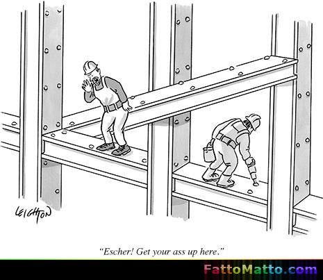 Escher! Sali un attimo che abbiamo un problema. - via FattoMatto.com #FattoMatto #Escher #Illusioni