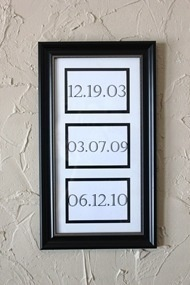 Dating Anniversary, engagement date, wedding date--- Love this idea for the Master bedroom