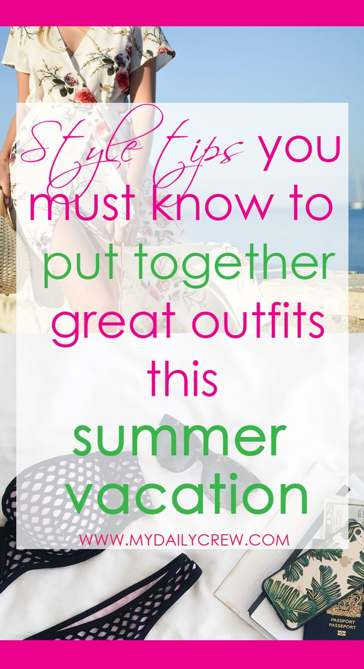 23e7c268028ed Style tips for summer vacation. Put really nice outfits together with a few  basic but versatile pieces of clothing.  summer  summerstyle  vacation ...