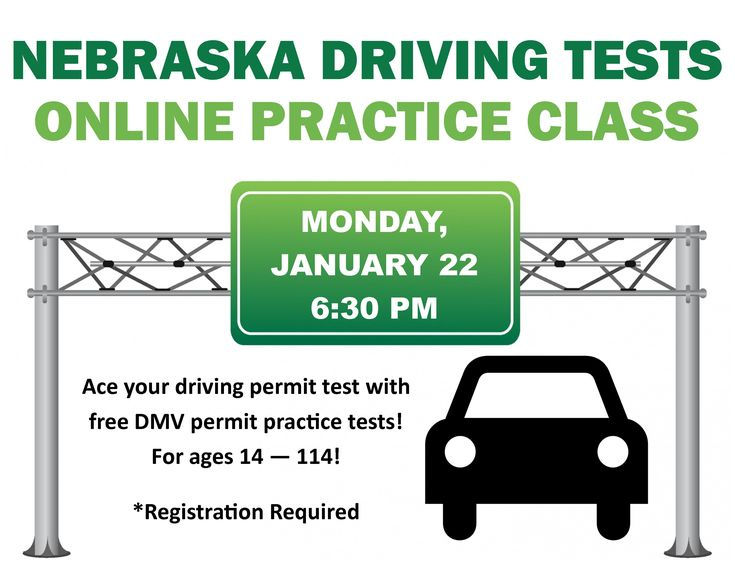 NEBRASKA DRIVING TESTS ONLINE PRACTICE CLASS! Monday, January 22, 2018. For ages 14-114! Registration required.