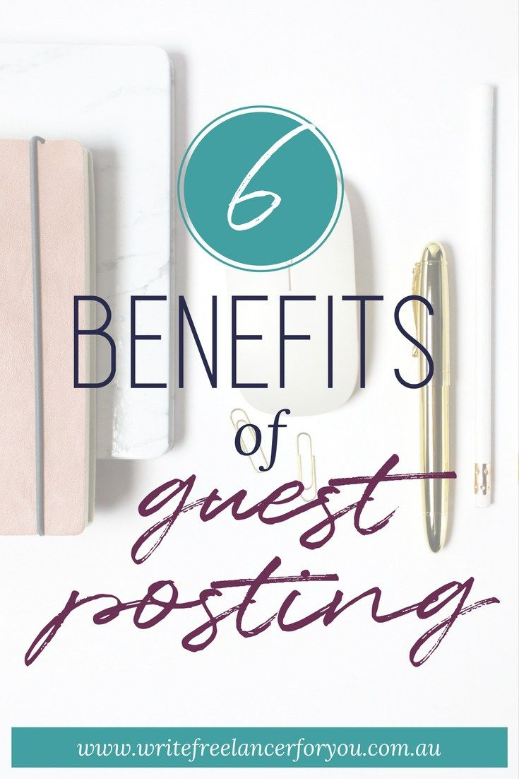 benefits of guest posting, guest post, guest blog, why you should guest post, how to guest post, why guest post,