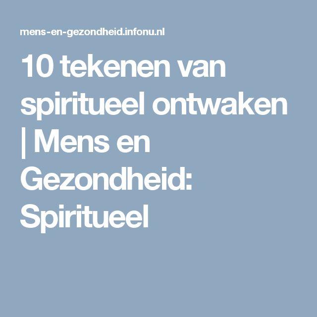 10 tekenen van spiritueel ontwaken | Mens en Gezondheid: Spiritueel