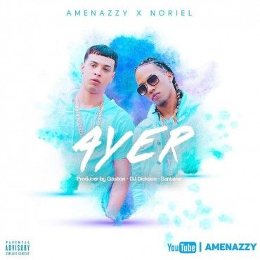 Amenazzy Ft. Noriel – Ayer