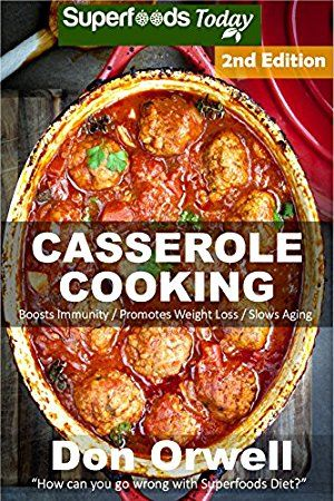 15 April 2017 : Casserole Cooking: Over 70 Quick