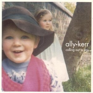 Calling Out to You / Ally Kerr
