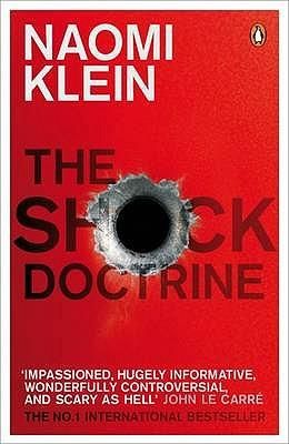 The Shock Doctrine Around the world in Britain, the United States, Asia and the Middle East, there are people with power who are cashing in on chaos; exploiting bloodshed and catastrophe to brutally remake our world in their image. They are the shock doctors.