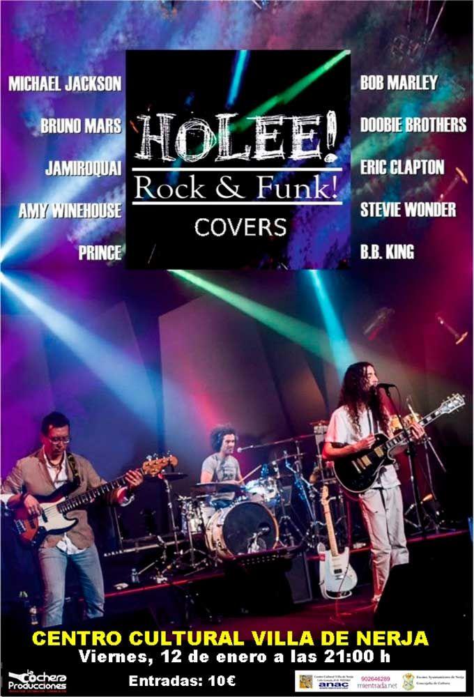 El próximo viernes 12 de enero, a las 21:00 horas, llega Holee! Rock & Fun! Covers al Centro Cultural Villa de Nerja, con la colaboración de la concejalía de Cultura del Ayuntamiento de Nerja y ANAC.  Esta banda está formada por los músicos malagueños Pablo Márquez, Alejandro Granizo y Alex Cuaxiloa.