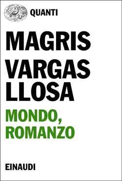 Claudio Magris, Mario Vargas Llosa, Mondo, romanzo