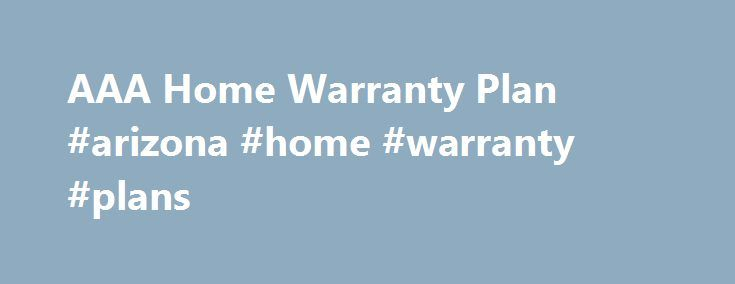 AAA Home Warranty Plan #arizona #home #warranty #plans http://pakistan.nef2.com/aaa-home-warranty-plan-arizona-home-warranty-plans/  # AAA Home Warranty Plan How Home Warranties Differ from Home Insurance A home warranty is a great supplement to your home insurance policy, covering items that most standard home insurance policies don't, and filling a critical gap in the protection of your home. People often confuse the functions of home warranties with home insurance. Home insurance usually…