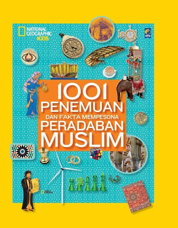 1001 Penemuan dan Fakta Mempesona Peradaban Muslim. Published on 21 December 2015.
