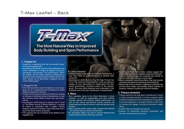 Kebaikan T-MAX:  - Meningkatkan hormon TESTOSTERONE dalam badan  - Mempercepatkan kadar pertumbuhan otot  - Meningkatkan strength yang KAW-KAW untuk workout dengan lebih HARDCORE  - Memberikan tenaga berpanjangan dan tak cepat letih  - Membantu memulihkan otot dengan lebih cepat selepas workout  - Meningkatkan sistem imun badan  - Menguatkan tulang  - Menjadikan suami lebih POWER di ranjang!